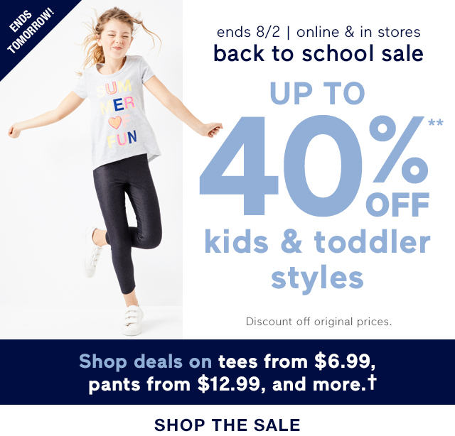 UP TO 40% OFF** kids & toddler styles | SHOP THE SALE