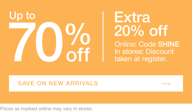 SAVE ON NEW ARRIVALS