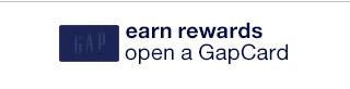 earn rewards. open a GapCard